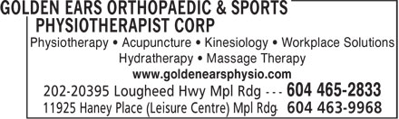 Golden Ears Orthopaedic & Sports Physiotherapist Corp (604-465-2833) - Annonce illustrée - Physiotherapy • Acupuncture • Kinesiology • Workplace Solutions Hydratherapy • Massage Therapy www.goldenearsphysio.com 604 465-2833
