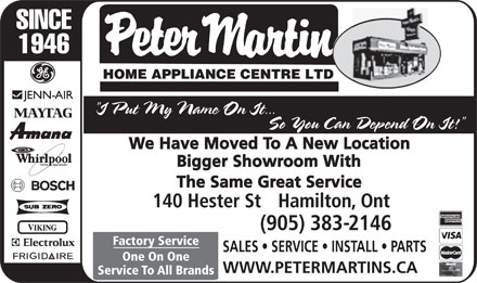 Peter Martin Appliance Centre (905-561-9222) - Annonce illustrée - SINCE 1946 Factory Service SALES   SERVICE   INSTALL   PARTS One On One WWW.PETERMARTINS.CA Service To All Brands
