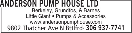 Anderson Pump House Ltd (306-937-7741) - Annonce illustrée - Berkeley, Grundfos, & Barnes Little Giant • Pumps & Accessories www.andersonpumphouse.com