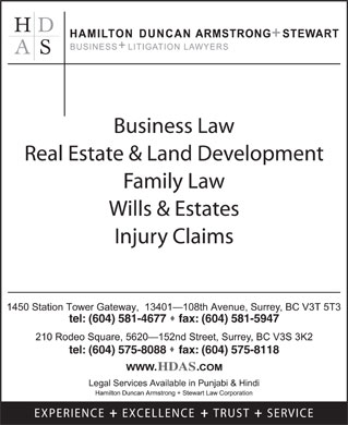 Hamilton Duncan Armstrong & Stewart Law Corp (604-607-4094) - Annonce illustrée - Business Law Real Estate & Land Development Family Law Wills & Estates Injury Claims tel: (604) 581-4677    fax: (604) 581-5947 tel: (604) 575-8088    fax: (604) 575-8118