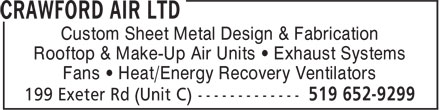 Crawford Air Ltd (519-652-9299) - Display Ad - Custom Sheet Metal Design & Fabrication Rooftop & Make-Up Air Units   Exhaust Systems Fans   Heat/Energy Recovery Ventilators  Custom Sheet Metal Design & Fabrication Rooftop & Make-Up Air Units   Exhaust Systems Fans   Heat/Energy Recovery Ventilators