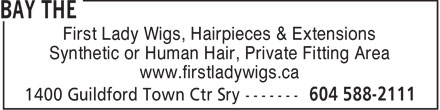 The Bay (604-588-2111) - Display Ad - First Lady Wigs, Hairpieces & Extensions Synthetic or Human Hair, Private Fitting Area www.firstladywigs.ca  First Lady Wigs, Hairpieces & Extensions Synthetic or Human Hair, Private Fitting Area www.firstladywigs.ca