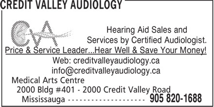 Credit Valley Audiology (905-820-1688) - Display Ad - Hearing Aid Sales and Services by Certified Audiologist. Price & Service Leader...Hear Well & Save Your Money! Web: creditvalleyaudiology.ca info@creditvalleyaudiology.ca