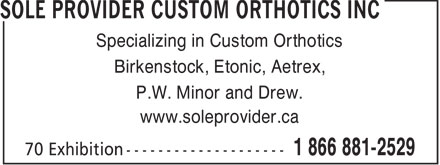Sole Provider Custom Orthotics Inc (1-866-881-2529) - Annonce illustrée - Specializing in Custom Orthotics Birkenstock, Etonic, Aetrex, P.W. Minor and Drew. www.soleprovider.ca