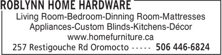 Home Hardware (506-446-6824) - Annonce illustrée - Living Room-Bedroom-Dinning Room-Mattresses Appliances-Custom Blinds-Kitchens-Décor www.homefurniture.ca
