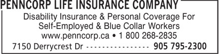 Penncorp Life Insurance Company (905-795-2300) - Display Ad - Disability Insurance &amp; Personal Coverage For Self-Employed &amp; Blue Collar Workers www.penncorp.ca &iquest; 1 800 268-2835 Disability Insurance &amp; Personal Coverage For Self-Employed &amp; Blue Collar Workers www.penncorp.ca &iquest; 1 800 268-2835