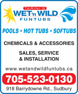 Wet N Wild Funtubs (705-523-0130) - Display Ad - POOLS   HOT TUBS   SOFTUBS CHEMICALS & ACCESSORIES SALES, SERVICE & INSTALLATION www.wetandwildfuntubs.ca 705-523-0130 918 Barrydowne Rd., Sudbury