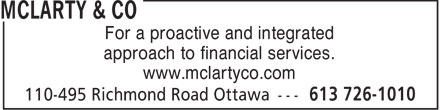 McLarty & Co (613-726-1010) - Display Ad - For a proactive and integrated approach to financial services. www.mclartyco.com  For a proactive and integrated approach to financial services. www.mclartyco.com