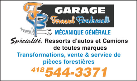Garage Boudreault Fernand Enr (418-544-3371) - Annonce illustr&eacute;e - M&Eacute;CANIQUE G&Eacute;N&Eacute;RALE Sp&eacute;cialit&eacute;: Ressorts d'autos et Camions de toutes marques Transformations, vente &amp; service de pi&egrave;ces foresti&egrave;res 418 544-3371  M&Eacute;CANIQUE G&Eacute;N&Eacute;RALE Sp&eacute;cialit&eacute;: Ressorts d'autos et Camions de toutes marques Transformations, vente &amp; service de pi&egrave;ces foresti&egrave;res 418 544-3371