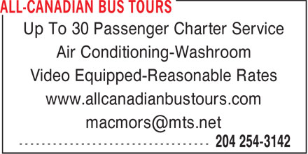 All-Canadian Bus Tours (204-254-3142) - Annonce illustrée - Up To 30 Passenger Charter Service Air Conditioning-Washroom Video Equipped-Reasonable Rates www.allcanadianbustours.com macmors@mts.net