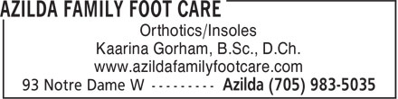 Azilda Family Foot Care (705-983-5035) - Display Ad - Orthotics/Insoles Kaarina Gorham, B.Sc., D.Ch. www.azildafamilyfootcare.com