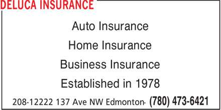 DeLuca Insurance (780-473-6421) - Display Ad - Auto Insurance Home Insurance Business Insurance Established in 1978  Auto Insurance Home Insurance Business Insurance Established in 1978  Auto Insurance Home Insurance Business Insurance Established in 1978  Auto Insurance Home Insurance Business Insurance Established in 1978