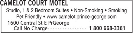 Camelot Court Motel (250-563-0661) - Display Ad - Studio, 1 & 2 Bedroom Suites • Non-Smoking • Smoking Pet Friendly • www.camelot.prince-george.com