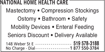 National Home Health Care (519-578-3188) - Display Ad - Mastectomy   Compression Stockings Ostomy   Bathroom   Safety Mobility Devices   Enteral Feeding Seniors Discount   Delivery Available