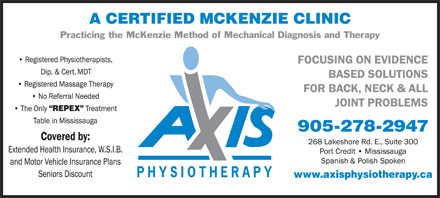 Axis Physiotherapy (905-278-2947) - Display Ad - Practicing the McKenzie Method of Mechanical Diagnosis and Therapy 905-278-2947 www.axisphysiotherapy.ca