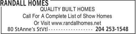 Randall Homes (204-253-1548) - Annonce illustrée - QUALITY BUILT HOMES Call For A Complete List of Show Homes Or Visit www.randallhomes.net  QUALITY BUILT HOMES Call For A Complete List of Show Homes Or Visit www.randallhomes.net
