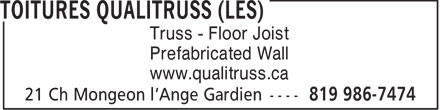 Toitures Qualitruss (Les) (819-986-7474) - Display Ad - Truss - Floor Joist Prefabricated Wall www.qualitruss.ca