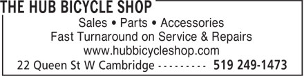 The Hub Bicycle Shop (519-249-1473) - Annonce illustrée - Sales • Parts • Accessories Fast Turnaround on Service & Repairs www.hubbicycleshop.com