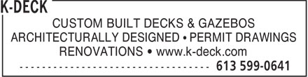 K-Deck (613-599-0641) - Annonce illustr&eacute;e - CUSTOM BUILT DECKS &amp; GAZEBOS ARCHITECTURALLY DESIGNED   PERMIT DRAWINGS RENOVATIONS   www.k-deck.com  CUSTOM BUILT DECKS &amp; GAZEBOS ARCHITECTURALLY DESIGNED   PERMIT DRAWINGS RENOVATIONS   www.k-deck.com