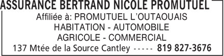 Assurance Bertrand Nicole Promutuel (819-827-3676) - Annonce illustr&eacute;e - Affili&eacute;e &agrave;: PROMUTUEL L'OUTAOUAIS HABITATION - AUTOMOBILE AGRICOLE - COMMERCIAL