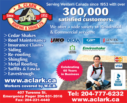 A Clark Roofing & Siding (Manitoba) Ltd (204-272-9412) - Annonce illustrée - www.aclark.ca.aclark.ca Workers covered by W.C.B. 407 Turenne St. Tel: 204-777-6232 Emergency Pager 204-931-2016 Fax: 204-231-4440 www.aclark.ca Serving Western Canada since 1953 with over 300,000 satisfied customers.ii satisfied customers.satisfied custome > Cedar Shakes > Roof Maintenance > Insurance Claims > Siding > Re-roofing > Shingling > Metal Roofing Celebrating > Soffits & Fascia 60 Years > Eavestrough in Business www.aclark.ca.aclark.ca Workers covered by W.C.B. 407 Turenne St. Tel: 204-777-6232 Emergency Pager 204-931-2016 Fax: 204-231-4440 www.aclark.ca Serving Western Canada since 1953 with over 300,000 satisfied customers.ii satisfied customers.satisfied custome > Cedar Shakes > Roof Maintenance > Insurance Claims > Siding > Re-roofing > Shingling > Metal Roofing Celebrating > Soffits & Fascia 60 Years > Eavestrough in Business