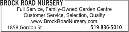 Brock Road Nursery (519-836-5010) - Annonce illustrée - Full Service, Family-Owned Garden Centre Customer Service, Selection, Quality www.BrockRoadNursery.com