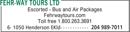 Fehr-Way Tours Ltd (204-989-7011) - Annonce illustrée - Escorted - Bus and Air Packages Fehrwaytours.com Toll free 1.800.263.3691