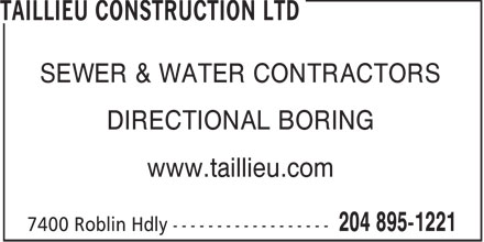 Taillieu Construction Ltd (204-895-1221) - Display Ad - SEWER & WATER CONTRACTORS DIRECTIONAL BORING www.taillieu.com  SEWER & WATER CONTRACTORS DIRECTIONAL BORING www.taillieu.com  SEWER & WATER CONTRACTORS DIRECTIONAL BORING www.taillieu.com  SEWER & WATER CONTRACTORS DIRECTIONAL BORING www.taillieu.com