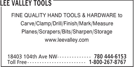Lee Valley Tools (780-444-6153) - Display Ad - FINE QUALITY HAND TOOLS & HARDWARE to Carve/Clamp/Drill/Finish/Mark/Measure Planes/Scrapers/Bits/Sharpen/Storage www.leevalley.com