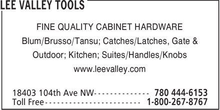 Lee Valley Tools (780-444-6153) - Display Ad - FINE QUALITY CABINET HARDWARE Blum/Brusso/Tansu; Catches/Latches, Gate & Outdoor; Kitchen; Suites/Handles/Knobs www.leevalley.com