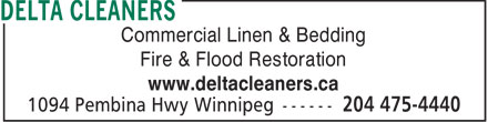Delta Cleaners (204-475-4440) - Annonce illustrée - Commercial Linen & Bedding Fire & Flood Restoration www.deltacleaners.ca  Commercial Linen & Bedding Fire & Flood Restoration www.deltacleaners.ca
