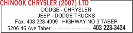 Chinook Chrysler (2007) Ltd (403-223-3434) - Display Ad - DODGE - CHRYSLER JEEP - DODGE TRUCKS Fax: 403 223-4099 HIGHWAY NO 3 TABER
