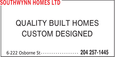 Southwynn Homes Ltd (204-257-1445) - Annonce illustrée - QUALITY BUILT HOMES CUSTOM DESIGNED  QUALITY BUILT HOMES CUSTOM DESIGNED