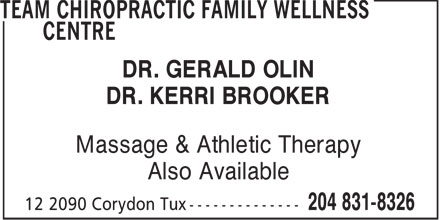 Team Chiropractic Family Wellness Centre (204-831-8326) - Annonce illustrée - DR. GERALD OLIN DR. KERRI BROOKER Massage & Athletic Therapy Also Available  DR. GERALD OLIN DR. KERRI BROOKER Massage & Athletic Therapy Also Available
