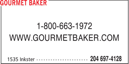 Gourmet Baker (204-697-4128) - Display Ad - 1-800-663-1972 WWW.GOURMETBAKER.COM  1-800-663-1972 WWW.GOURMETBAKER.COM