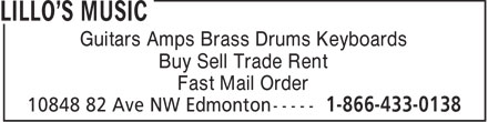 Lillo's Music (780-433-0138) - Annonce illustrée - Guitars Amps Brass Drums Keyboards Buy Sell Trade Rent Fast Mail Order  Guitars Amps Brass Drums Keyboards Buy Sell Trade Rent Fast Mail Order