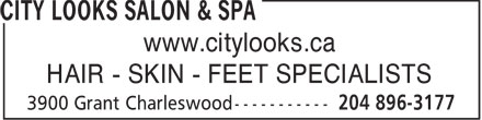City Looks Salon & Spa (204-896-3177) - Annonce illustrée - www.citylooks.ca HAIR - SKIN - FEET SPECIALISTS  www.citylooks.ca HAIR - SKIN - FEET SPECIALISTS