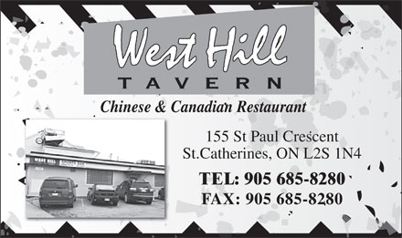 West Hill Tavern - Chinese & Canadian Restaurant (905-685-8280) - Annonce illustrée - West Hill TAVERN Chinese & Canadian Restaurant 155 St Paul Crescent St.Catherines, ON L2S 1N4 TEL: 905 685-8280 FAX: 905 685-8280