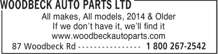 Woodbeck Auto Parts (Stirling) Ltd (613-771-2566) - Display Ad - All makes, All models, 2014 & Older If we don't have it, we'll find it www.woodbeckautoparts.com All makes, All models, 2014 & Older If we don't have it, we'll find it www.woodbeckautoparts.com