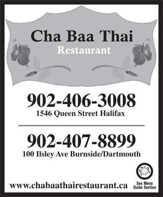 Chabaa Thai Restaurant (902-406-3008) - Annonce illustrée - Thai 902-406-3008 1546 Queen Street Halifax 902-407-8899 100 Ilsley Ave Burnside/Dartmouth www.chabaathairestaurant.ca