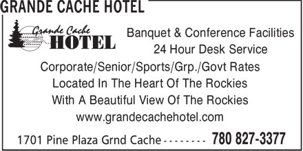 Grande Cache Hotel (780-827-3377) - Display Ad - Banquet & Conference Facilities 24 Hour Desk Service Corporate/Senior/Sports/Grp./Govt Rates Located In The Heart Of The Rockies With A Beautiful View Of The Rockies www.grandecachehotel.com