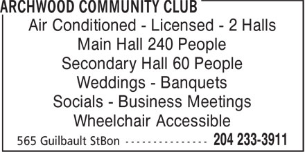 Archwood Community Club (204-233-3911) - Annonce illustr&eacute;e - Air Conditioned - Licensed - 2 Halls Main Hall 240 People Secondary Hall 60 People Weddings - Banquets Socials - Business Meetings Wheelchair Accessible Air Conditioned - Licensed - 2 Halls Main Hall 240 People Secondary Hall 60 People Weddings - Banquets Socials - Business Meetings Wheelchair Accessible