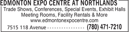 Edmonton Expo Centre at Northlands (780-471-7210) - Display Ad - Trade Shows, Conferences, Special Events, Exhibit Halls Meeting Rooms, Facility Rentals & More www.edmontonexpocentre.com