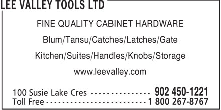 Lee Valley Tools Ltd (902-450-1221) - Display Ad - FINE QUALITY CABINET HARDWARE Blum/Tansu/Catches/Latches/Gate Kitchen/Suites/Handles/Knobs/Storage www.leevalley.com