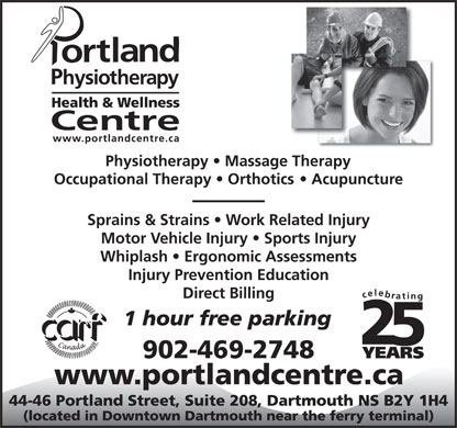 Portland Physiotherapy Health & Wellness Centre (902-469-2748) - Display Ad - Sprains & Strains   Work Related Injury Motor Vehicle Injury   Sports Injury Whiplash   Ergonomic Assessments Injury Prevention Education Direct Billing Sprains & Strains   Work Related Injury Motor Vehicle Injury   Sports Injury Whiplash   Ergonomic Assessments Injury Prevention Education Direct Billing