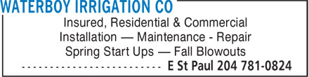 Waterboy Irrigation Co (204-781-0824) - Annonce illustrée - Insured, Residential & Commercial Installation   Maintenance - Repair Spring Start Ups   Fall Blowouts