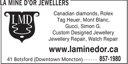 La Mine D'Or Jewellers (506-857-1980) - Display Ad - Canadian diamonds, Rolex Tag Heuer, Mont Blanc, Gucci, Simon G. Custom Designed Jewellery Jewellery Repair, Watch Repair www.laminedor.ca