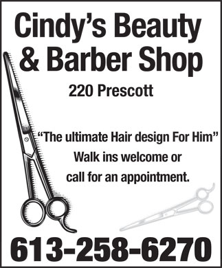 Cindy's Beauty & Barber Shop (613-258-6270) - Annonce illustrée - Cindy s Beauty & Barber Shop 220 Prescott The ultimate Hair design For Him Walk ins welcome or call for an appointment. 613-258-6270