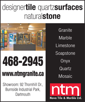 Nova Tile & Marble (902-468-2945) - Display Ad - Granite Marble Limestone Soapstone Onyx Quartz Mosaic Showroom: 92 Thornhill Dr., Burnside Industrial Park, Dartmouth