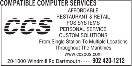 Compatible Computer Services (902-420-1212) - Annonce illustrée - AFFORDABLE RESTAURANT & RETAIL POS SYSTEMS PERSONAL SERVICE CUSTOM SOLUTIONS From Single Station To Multiple Locations Throughout The Maritimes www.ccspos.com